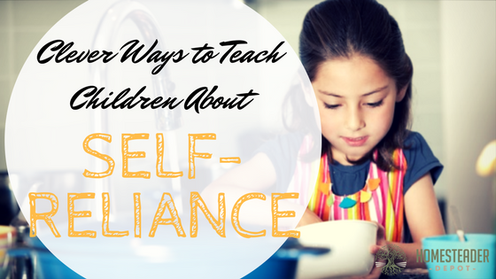 Clever Ways to Teach Children About Self-Reliance