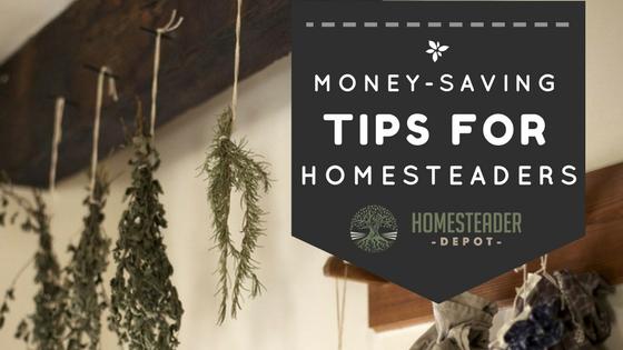 Money Saving Tips for Homesteaders