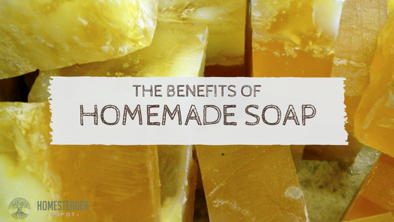 The Benefits of Homemade Soap