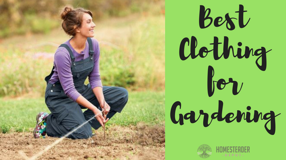 Best Clothing for Gardening