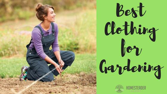 Best Clothing for Gardening