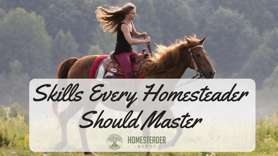 Skills Every Homesteader Should Master