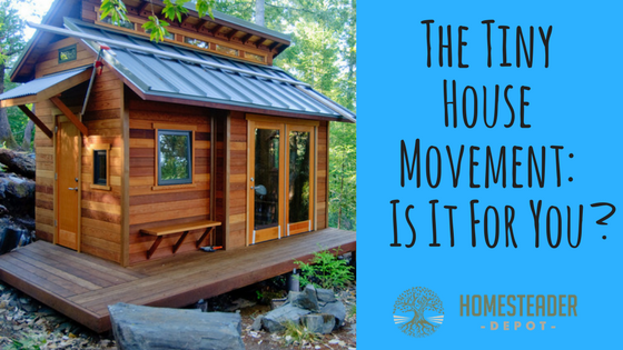 The Tiny House Movement: Is It For You?