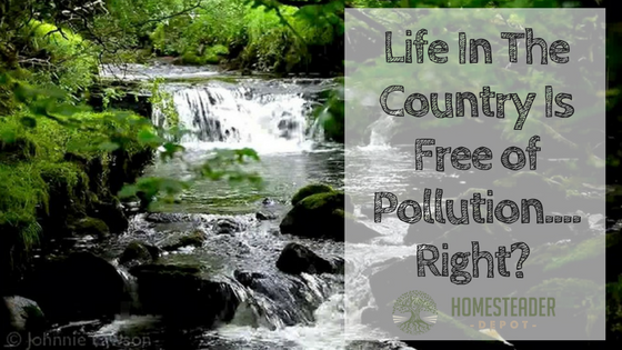 Life In The Country Is Free of Pollution….Right?
