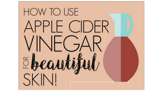 How to Use Apple Cider Vinegar for Beautiful Skin(Infographic)
