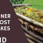 3 Beginner Compost Mistakes to Avoid