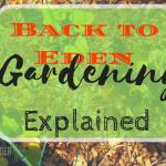 Back to Eden Gardening Explained