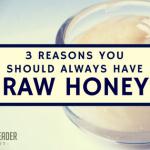 3 Reasons to Keep Raw Honey Around