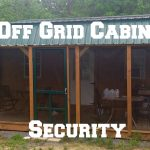 Off-Grid Cabin Security (Video)