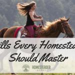 Skills Every Homesteader Should Master
