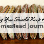 Why You Should Keep a Homesteading Journal