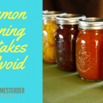 Common Canning Mistakes to Avoid