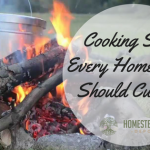Cooking Skills Every Homesteader Should Cultivate